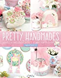 Ingramcontent Pretty Handmades: Felt and Fabric Sewing Projects to Warm Your Heart
