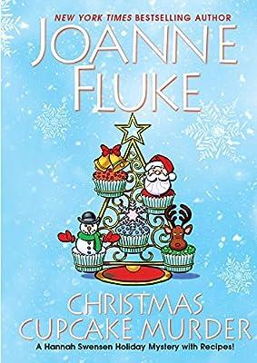 Christmas Cupcake Murder A Festive Delicious Christmas Cozy Mystery A Hannah Swensen Mystery 9781496729125 Fluke Joanne Books Amazon Com