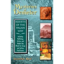 Mysteries of Demeter: Rebirth of the Pagan Way