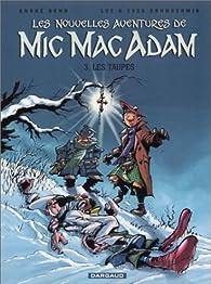 Les nouvelles aventures de Mic Mac Adam, tome 3 : Les Taupes par André Benn