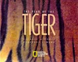 The Year of the Tiger, U. S. National Geographic Society Staff, 079227377X