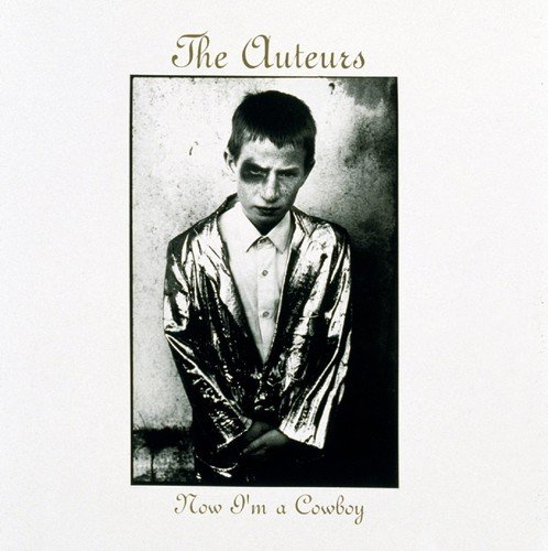 CD : The Auteurs - Now I M A Cowboy: Expanded Edition (United Kingdom - Import, 2PC)