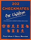 202 Checkmates For Children-Fred Wilson Bruce Alberston