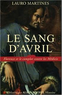 Le sang d'avril : Florence et le complot contre les Médicis, Martines, Lauro