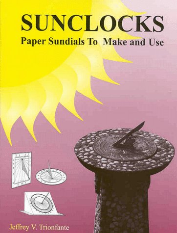 Sunclocks: Paper Sundials to Make and Use
