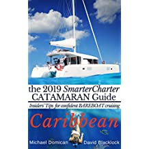 the SmarterCharter CATAMARAN Guide: CARIBBEAN: Insiders' tips for confident Bareboat cruising