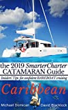 the SmarterCharter CATAMARAN Guide: CARIBBEAN: Insiders tips for confident Bareboat cruising