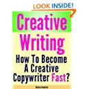 Creative Writing - How To Become Fast A Creative Copywriter