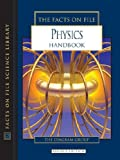 The Facts on File Physics Handbook, , 0816058806