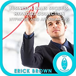 Business and Sales Success Hypnosis Compilation