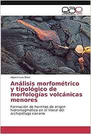 Análisis morfométrico y tipológico de morfologías volcánicas menores: Formación de hornitos de origen hidromagmático en el litoral del archipiélago canario