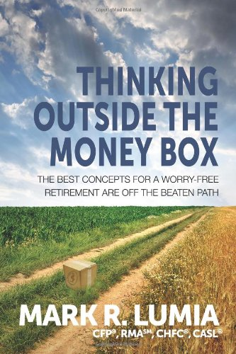 Download Thinking Outside the Money Box: The Best Concepts for a Worry-Free Retirement Are Off the Beaten Path pdf