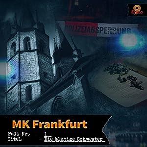 Die blutige Schwester (MK Frankfurt 1) Hörspiel