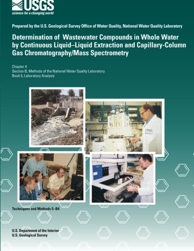 Determination of Wastewater Compounds in Whole Water by Continuous Liquid? Liquid Extraction and Capillary-Column Gas Chromatography/Mass Spectrometry -  Steven D Zaugg, Paperback