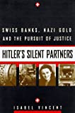 Hitler's Silent Partners, Isabel Vincent, 0688154255