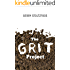The Grit Project: Ingredients of Perseverance