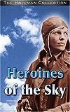 Following Amelia Earhart: Heronies of the Sky [VHS]