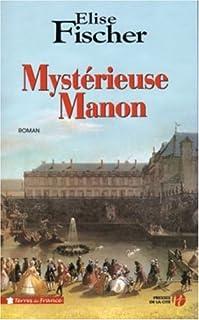 Mystérieuse Manon, Fischer, Élise