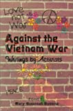 Against the Vietnam War : Writing by Activists, , 0815627971
