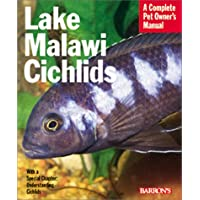 Lake Malawi Cichlids (Pet Owner's Manual S.)