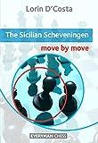 Sicilian Scheveningen: Move By Move-Lorin D'costa