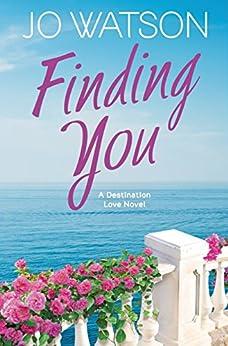 Finding You (Destination Love) by [Watson, Jo]