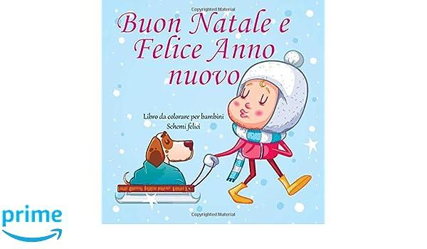Buon Natale E Felice Anno Nuovo Libro Da Colorare Per Bambini