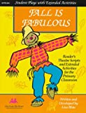img - for Fall Is Fabulous!: Reader's Theatre Scripts and Extended Activities book / textbook / text book