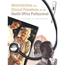 Administrative and Clinical Procedures for the Health Office Professional
