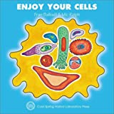 Enjoy Your Cells (Enjoy Your Cells Series Book 1)