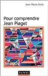 Pour comprendre Jean Piaget par Dolle