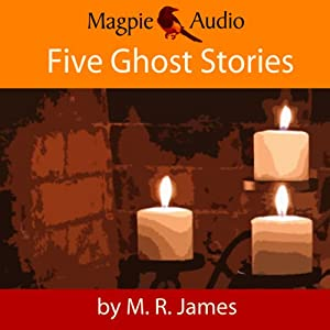 M. R. James: Five Ghost Stories Audiobook
