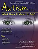 Autism…What Does It Mean To Me?: A Workbook Explaining Self Awareness and Life Lessons to the Child or Youth With High Functioning Autism or Asperger's