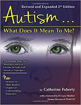 >>READ>> Autism: What Does It Mean To Me?: A Workbook Explaining Self Awareness And Life Lessons To The Child Or Youth With High Functioning Autism Or Aspergers. Clemson years massive belong reissued
