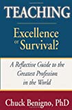 Teaching -- Excellence or Survival?, Chuck Benigno, 1587366576