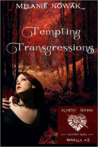 Book Tempting Transgressions: Fatal Infatuation - Part 2: Volume 2 (ALMOST HUMAN - The First Series)