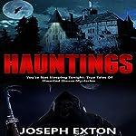 Hauntings: You're Not Sleeping Tonight | Joseph Exton