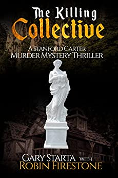 The Killing Collective: A Stanford Carter Murder Mystery Thriller: A Gripping, Stand Alone, Character-Driven FBI Crime Thriller by [Starta, Gary, Firestone, Robin]