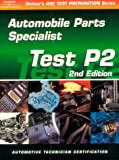 img - for ASE Test Prep Series -- Automobile (P2): Automobile Parts Specialist (ASE Test Prep: Parts Specialist Test P2) book / textbook / text book