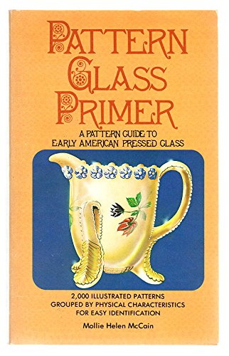 Pattern glass primer: A pattern guide to early American for sale  Delivered anywhere in USA