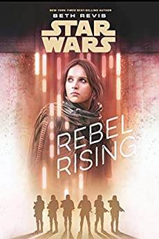 Star Wars: Rebel Rising by [Revis, Beth]