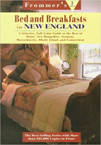 Frommer's bed and breakfast guides: new england: maine, new.