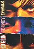 Ted Bundy / Dahmer / Ed Gein