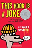 This Book Is A Joke, Holly Kowitt, 043967171X
