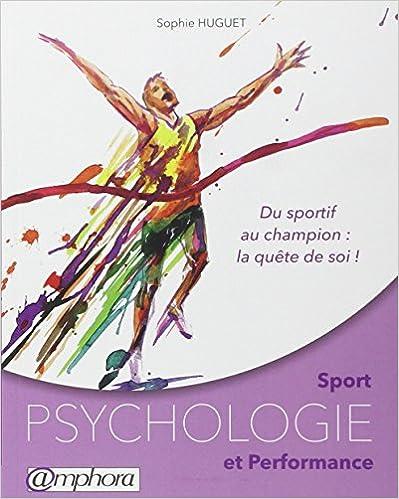 Lire un Sport - Psychologie et performance - Du sportif au champion : la quête de soi pdf, epub ebook