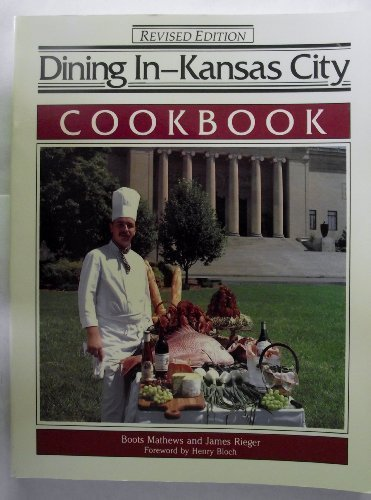 (Dining In--Kansas City Cookbook: A Collection of Gourmet Recipes for Complete Meals from Kansas City's Finest Restaurants (DINING IN SERIES))