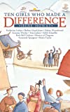 Ten Girls Who Made a Difference, Irene Howat, 1857927761