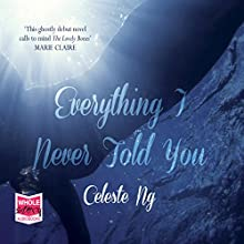 Everything I Never Told You Audiobook by Celeste Ng Narrated by Cassandra Campbell