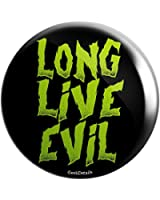 "Geek Details Long Live Evil 2.25"" Pinback Button"