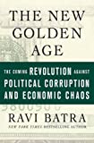 img - for The New Golden Age: The Coming Revolution against Political Corruption and Economic Chaos book / textbook / text book